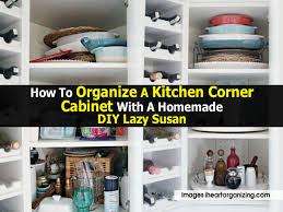 Organize Kitchen Cabinet How To Organize Lazy Susan Cabinet Bar Cabinet