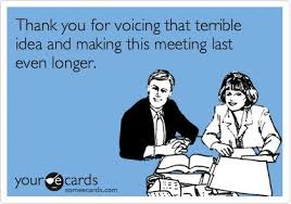 Work Meeting Meme - please think for at least one fucking second about calling that