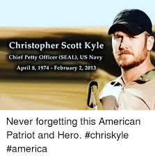 Chris Kyle Meme - christopher scott kyle chief petty officer seal us navy april 8