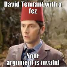 David Tennant Memes - tennant with a fez quickmeme pictures with words on them