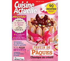 cuisine actuelle recettes cuisine actuelle la revue de cuisine pour un quotidien gourmand