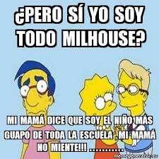 Millhouse Meme - meme personalizado 眇pero s祗 yo soy todo milhouse mi mam磧 dice