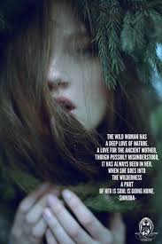 The Best Love Quotes For Her by Love Quotes For Her The Wild Woman Has A Deep Love Of Nature A