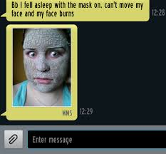 Face Mask Meme - she texts me to say shes doing a face mask two hours later meme guy