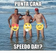 Speedo Meme - punta cana speedo day meme on me me