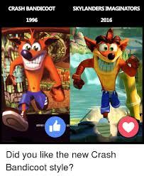 Crash Bandicoot Meme - crash bandicoot 1996 skylandersimaginators 2016 did you like the