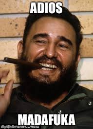 Cuba Meme - he destroyed many lives and a once proud nation imgflip