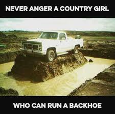 Country Girl Memes - dopl3r com memes never anger a country girl ば who can run a backhoe