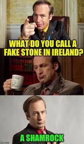 Funny Irish Memes - jimmy mcgill irish jokes imgflip