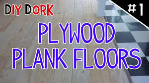 Youtube Laying Laminate Flooring Diy Low Budget Plywood Plank Floors Part 1 Of 5 Youtube