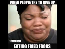 Precious Meme - when people try to give up eating fried foods youtube