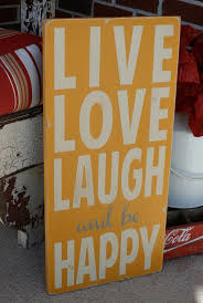 love live and laugh 55 best live love and laugh images on pinterest live laugh love