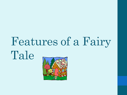 features of a fairy tale by wbroderick teaching resources tes