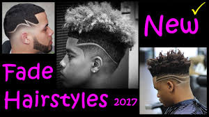 pictures of fad hairstyles for black men new fade hairstyles for black men 2017 black men hairstyles youtube