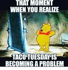 Taco Tuesday Meme - 25 best memes about taco tuesday taco tuesday memes