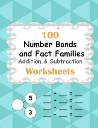 number fact families number bonds and fact families addition and subtraction facts