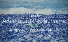 Map Java Java 8 Declarative Ways Of Modifying A Map Using Compute Merge