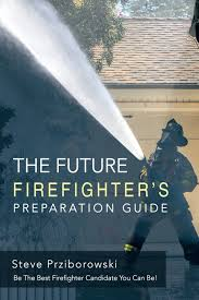 firefighter 1 study guide the future firefighter u0027s preparation guide be the best