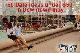 Date Ideas for less than     in Downtown Indy Downtown Indy