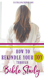 how to rekindle your joy with bible study