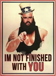 Finished Meme - braun isn t finished with you braun strowman know your meme
