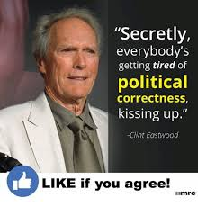 Politically Correct Meme - secretly everybody s getting tired of political correctness kissing