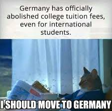 Germany Meme - i should move to germany