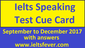 2017 to december 2017 cue cards with answers updated