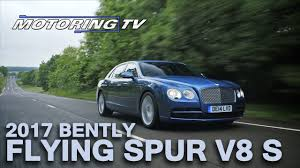 2017 bentley flying spur v8 review 2017 bentley flying spur v8 s youtube