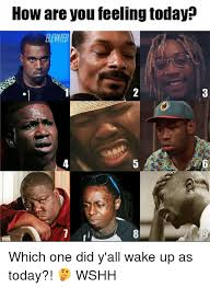Which Meme Are You - how are you feeling today which one did y all wake up as today