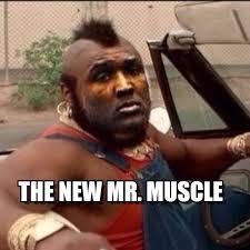 Muscle Memes - the new mr muscle aki t meme on memegen