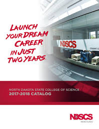 ndscs 2017 2018 catalog by north dakota state college of science