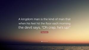 Hit The Floor Quotes - tony evans quote u201ca kingdom man is the kind of man that when his