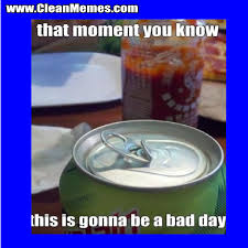 Bad Day Meme - this is gonna be a bad day clean memes the best the most online