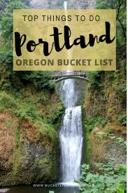 100 Most Beautiful Places In The Us Learn And Fly Over The by Portland Bucket List 45 Quirky U0026 Fun Things To Do