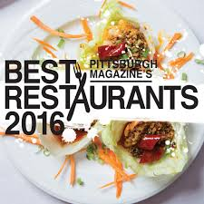 Best Buffet In Pittsburgh by Pittsburgh U0027s Best Restaurants 2016