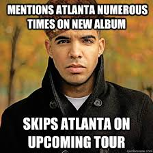Drake New Album Meme - mentions atlanta numerous times on new album skips atlanta on
