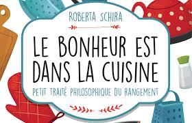 le bonheur dans la cuisine le bonheur est dans la cuisine petit traité philosophique du