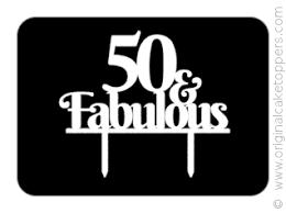 50 and fabulous cake topper 50 fabulous white 50th birthday cake topper original cake