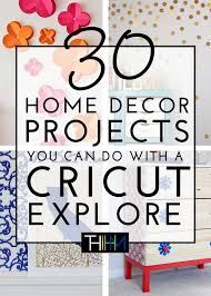 Paper Crafts For Home Decor 30 Home Decor Projects You Can Make With A Cricut Explore The