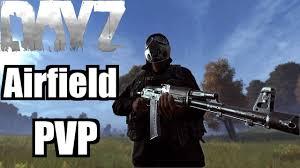 ger dayz standalone airfield pvp dayz standalone gameplay