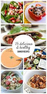 15 delicious u0026 healthy dinner recipes i heart nap time