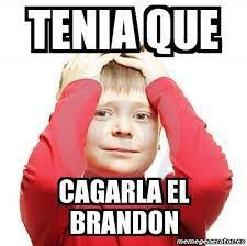 Brandon Meme - memes del brandon y el brayan meme amino