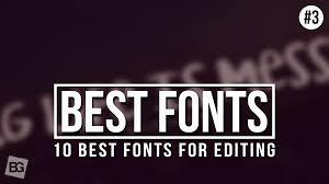 10 best fonts for editing 3