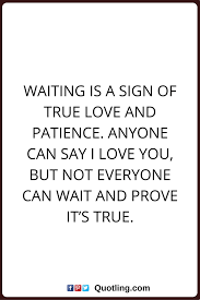 wedding quotes is patient true quotes waiting is a sign of true and patience