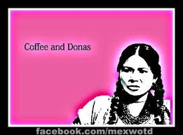 India Maria Memes - lol this is spanglish spanish english for coffee donuts lol