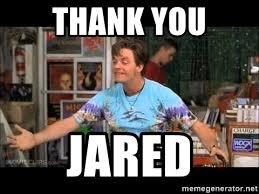Jared Meme - thank you jared half baked brian meme generator