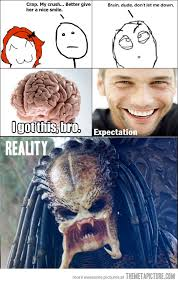 Ugly Smile Meme - brain don t let me down the meta picture