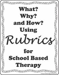 Why And How To Use by What Why And How To Use Rubrics For Based Therapy Your