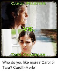 Carol Twd Meme - carol pelletier twd your family too tara er who do you like more
